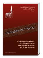 Gestalten und Geschichten der Hebräischen Bibel im Spiegel der Literatur des 20. Jahrhunderts