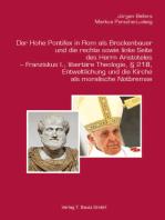 Der Hohe Pontifex in Rom als Brückenbauer (1645–1850)und die rechte sowie linke Seite des Herrn Aristoteles – Franziskus I., libertäre Theologie, § 218, Entweltlichung und die Kirche als moralische Notbremse