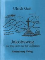 Jakobsweg - ein Weg nicht nur für Gscheitles