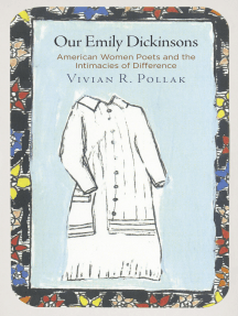 Our Emily Dickinsons: American Women Poets and the Intimacies of Difference