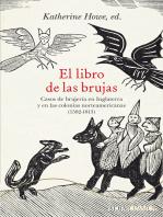 El libro de las brujas: Casos de brujería en Inglaterra y en las colonias norteamericana (1582-1813)
