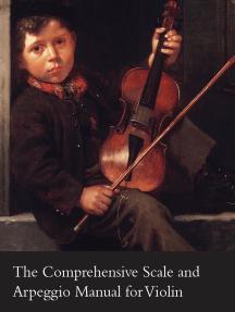 The Comprehensive Scale and Arpeggio Manual for Violin