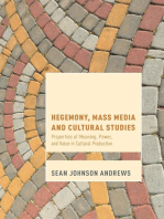 Hegemony, Mass Media and Cultural Studies: Properties of Meaning, Power, and Value in Cultural Production
