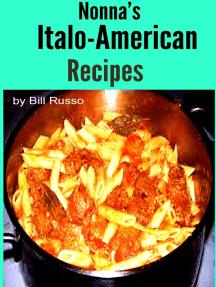 Nonna's Italo-American Recipes