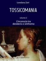 Tossicomania. Volume 2. L'inconscio tra desiderio e sinthomo