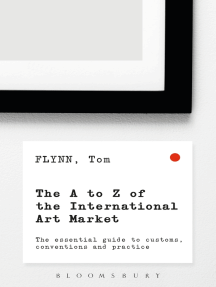 The A-Z of the International Art Market: The Essential Guide to Customs, Conventions and Practice