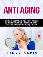 Anti Aging Make It Seem Like You Have Access to the Fountain of Youth with These Easy to Follow Anti-aging Secrets