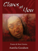 "Claws At You ""Poems & Short Stories"""