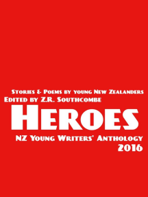 Heroes: NZ Young Writers' Anthology, #2