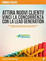 Attira NUOVI clienti e VINCI la concorrenza con la LEAD GENERATION
