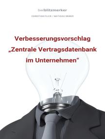 """bwlBlitzmerker: Verbesserungsvorschlag """"Zentrale Vertragsdatenbank im Unternehmen"""""""