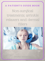 A Patient's Guide to Non-Surgical Treatments; Wrinkle Relaxers and Dermal Fillers