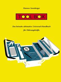 Tool Box: Das beinahe ultimative Universal-Handbuch für Führungskräfte
