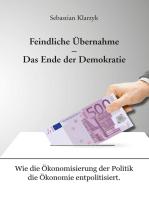 Feindliche Übernahme – Das Ende der Demokratie