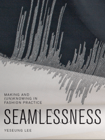 Seamlessness: Making and (Un)Knowing in Fashion Practice