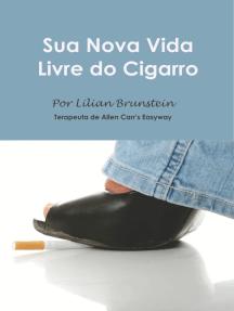Sua Nova Vida Livre do Cigarro