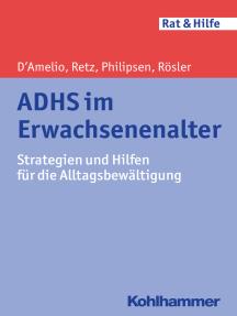 ADHS im Erwachsenenalter: Strategien und Hilfen für die Alltagsbewältigung