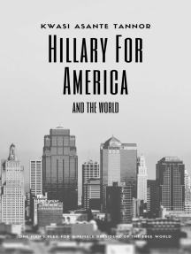 Hillary for America and for the World: One Man's Plea for a Female President of the Free World
