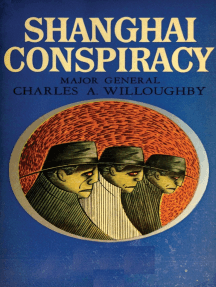 Shanghai Conspiracy: The Sorge Spy Ring, Moscow, Shanghai, Tokyo, San Francisco, New York
