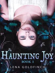 Haunting Joy: Book 1: Haunting Joy, #1