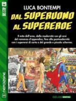 Dal superuomo al supereroe