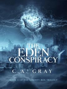 The Eden Conspiracy: The Liberty Box, Book 2