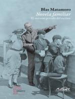 Novela familiar: El universo privado del escritor