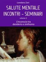 Salute mentale. Incontri-Seminari. Volume 3. L'inconscio tra desiderio e sinthomo