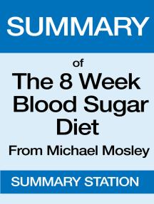 The 8 Week Blood Sugar Diet   Summary