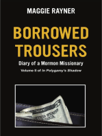 Borrowed Trousers, Diary of a Mormon Missionary, Volume II of In Polygamy's Shadow