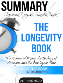 Cameron Diaz & Sandra Bark's The Longevity Book: The Science of Aging, the Biology of Strength and the Privilege of Time | Summary