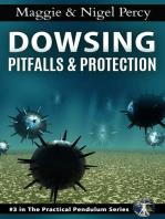 Dowsing Pitfalls & Protection