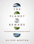 The Planet Remade: How Geoengineering Could Change the World Free download PDF and Read online