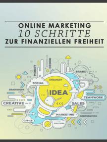 Online-Marketing: 10 Schritte zur finanziellen Freiheit