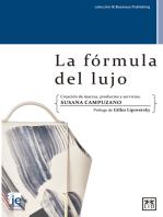 La fórmula del lujo: Un modelo para la creación de marcas, productos y servicios.