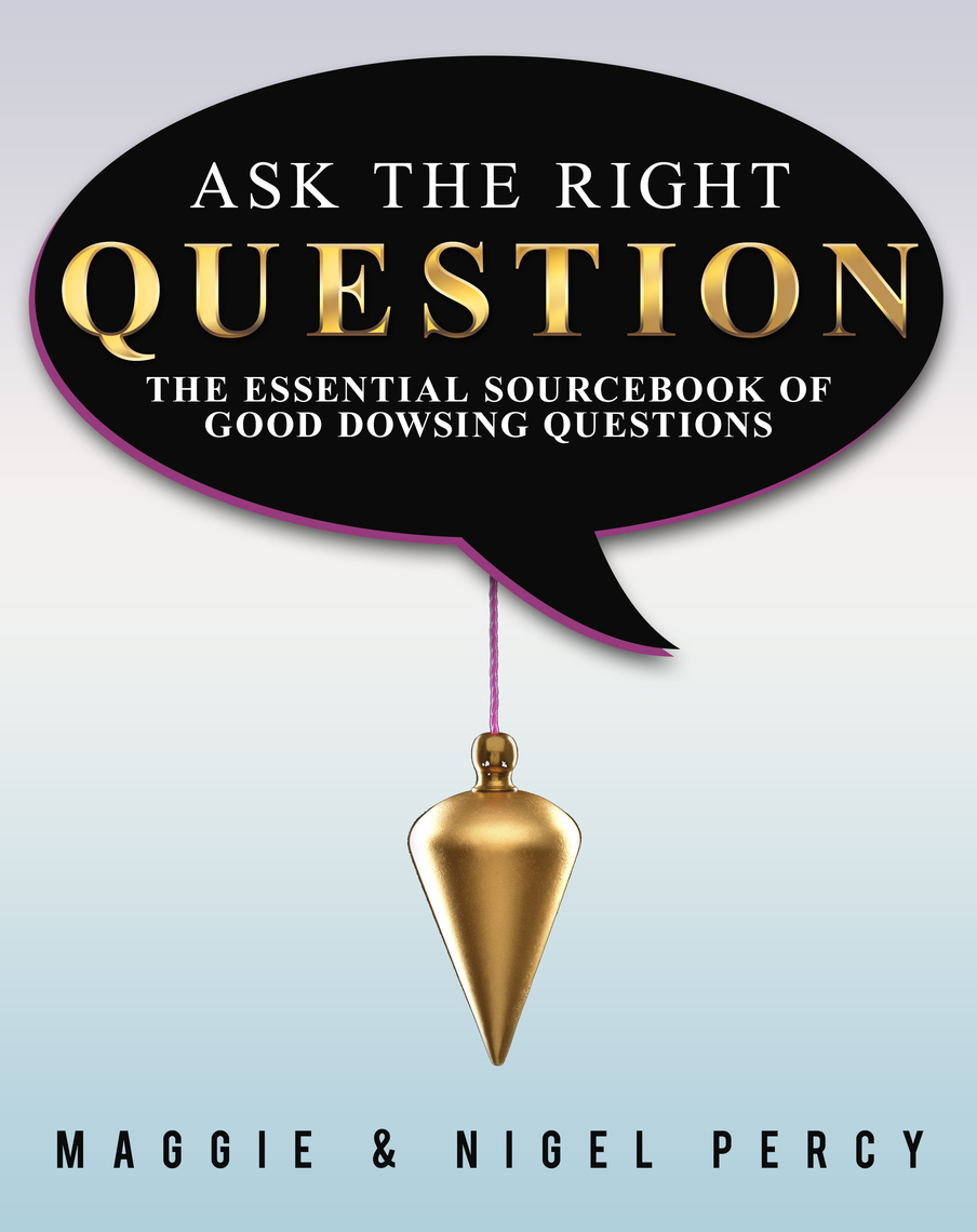 Ask The Right Question by Maggie Percy and Nigel Percy ...