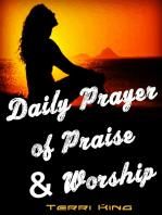 Daily Prayer of Praise & Worship