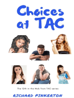 Choices at TAC