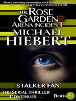 Stalker Fan (The Rose Garden Arena Incident, Book 5)