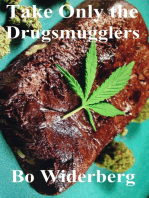Take Only the Drugsmugglers