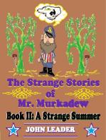 The Strange Stories of Mr. Murkadew Book II