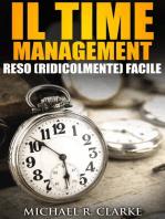 Il Time Management Reso (Ridicolmente) Facile