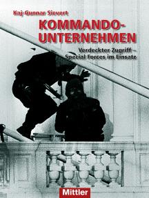 Kommandounternehmen: Verdeckter Zugriff - Special Forces im Einsatz