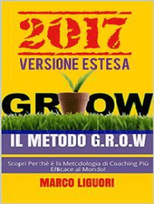 Il Metodo G.R.O.W. 2017: Versione estesa