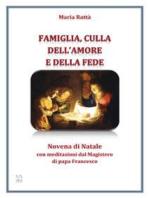 Famiglia, culla dell'amore e della fede – Novena di Natale con meditazioni di papa Francesco