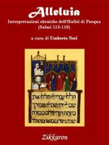 Alleluia: Interpretazioni ebraiche dell'Hallel di Pasqua (Salmi 113-118)