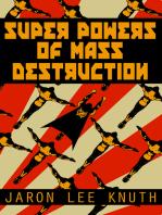 Super Powers of Mass Destruction