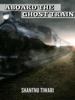 Aboard the Ghost Train