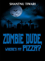 Zombie Dude, Where's My Pizza?