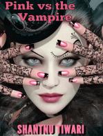 Pink vs the Vampire